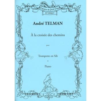 TELMAN André - À la croisée...